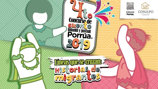"""4to. Concurso de Cuento Infantil y Juvenil Porrúa 2019 """"Líneas que se cruzan: Historias de migrantes""""."""