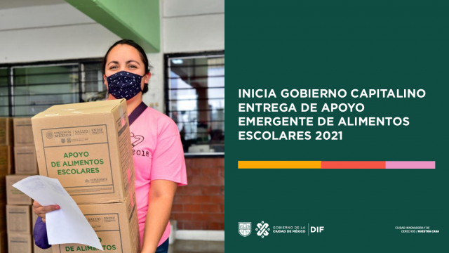 INICIA GOBIERNO CAPITALINO ENTREGA DE APOYO EMERGENTE DE ALIMENTOS ESCOLARES 2021